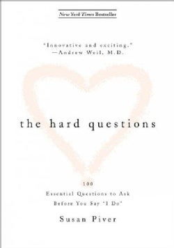 "The Hard Questions: The 100 Questions to Ask Before You Say ""I Do"" (Paperback)"