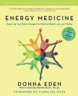Energy Medicine: Balancing Your Body's Energies for Optimal Health, Joy, and Vitality (Paperback)