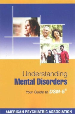 Understanding Mental Disorders: Your Guide to DSM-5 (Paperback)