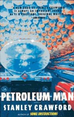 Petroleum Man: A Novel (Paperback)