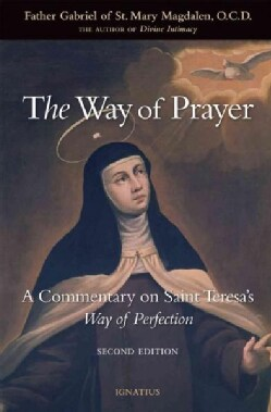The Way of Prayer: A Commentary on Saint Teresa's Way of Perfection (Paperback)