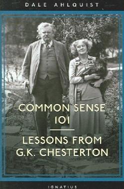 Common Sense 101: Lessons from G.K. Chesterton (Paperback)