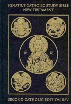 The Ignatius Catholic Study Bible: The New Testament, Revised Standard Version, Catholic Edition (Hardcover)