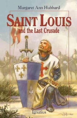 Saint Louis and the Last Crusade (Paperback)