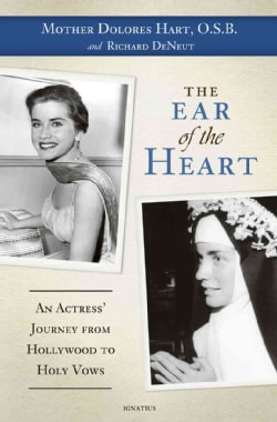 The Ear of the Heart: An Actress' Journey from Hollywood to Holy Vows (Hardcover)
