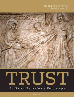 Trust: In Saint Faustina's Footsteps (Hardcover)