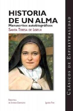 Historia de un alma / Story of a Soul: Manuscritos autobiograficos de Santa Teresa de Lisieux / Autobiographical ... (Paperback)