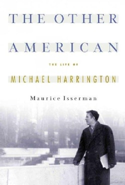 The Other American: The Life of Michael Harrington (Paperback)