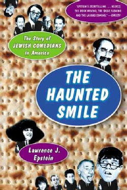 The Haunted Smile: The Story of Jewish Comedians in America (Paperback)