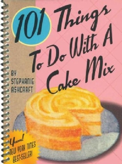 101 Things to Do With a Cake Mix (Paperback)
