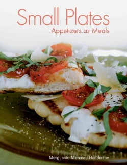 Small Plates: Appetizers As Meals (Paperback)