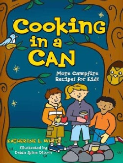 Cooking in a Can: More Campfire Recipes for Kids (Paperback)