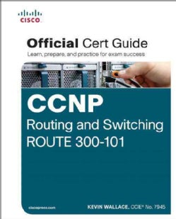 CCNP Routing and Switching Route 300-101 Official Cert Guide (Hardcover)