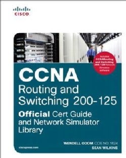 CCNA Routing and Switching 200-125: Official Cert Guide and Network Simulator Library