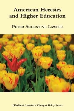 American Heresies and Higher Education (Paperback)