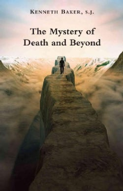 The Mystery of Death and Beyond (Paperback)