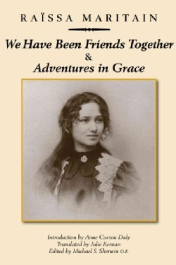 We Have Been Friends Together & Adventures in Grace: Memoirs (Hardcover)