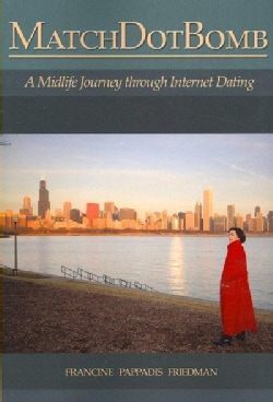 Matchdotbomb: A Midlife Journey Through Internet Dating (Paperback)
