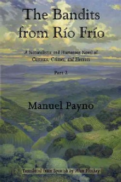 The Bandits from Rio Frio: A Naturalistic and Humorous Novel of Customs, Crimes, and Horrors (Paperback)