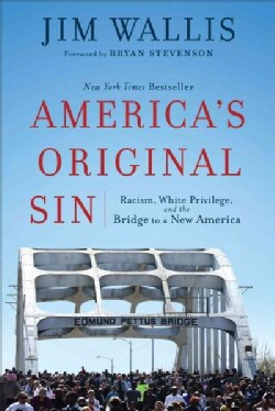 America's Original Sin: Racism, White Privilege, and the Bridge to a New America (Paperback)