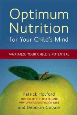 Optimum Nutrition for Your Child's Mind: Maximize Your Child's Potential (Paperback)