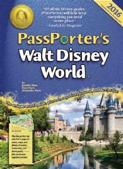 Passporter's Walt Disney World 2016: The Unique Travel Guide, Planner, Organizer, Journal, and Keepsake (Loose-leaf)