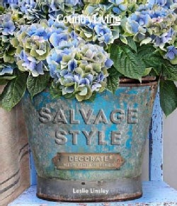 Country Living Salvage Style: Decorate With Vintage Finds (Hardcover)