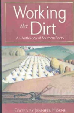 Working the Dirt: An Anthology of Southern Poets (Paperback)