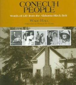 Conecuh People: Words Of Life From The Alabama Black Belt (Paperback)