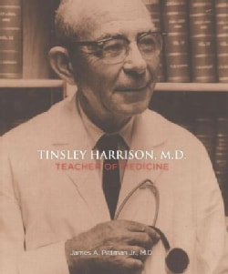 Tinsley Harrison M.d.: Teacher of Medicine (Hardcover)