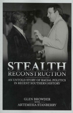 Stealth Reconstruction: An Untold Story of Racial Politics in Recent Southern History (Paperback)