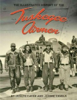 The Tuskegee Airmen: An Illustrated History, 1939-1949 (Hardcover)