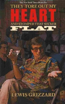 They Tore Out My Heart and Stomped That Sucker Flat (Paperback)