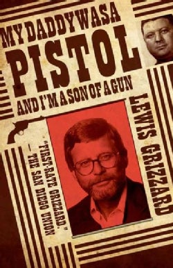 My Daddy Was a Pistol and I'm a Son of a Gun (Paperback)