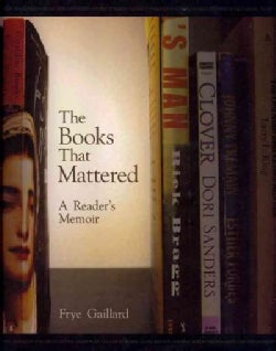 The Books That Mattered: A Reader's Memoir (Hardcover)