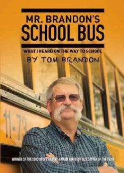 Mr. Brandon's School Bus: What I Heard on the Way to School (Paperback)