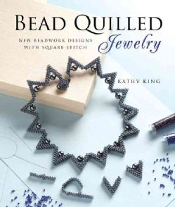 Bead Quilled Jewelry: New Beadwork Designs With Square Stitch (Paperback)