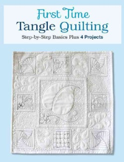 First Time Tangle Quilting: Step-by-Step Basics Plus 4 Projects (Paperback)