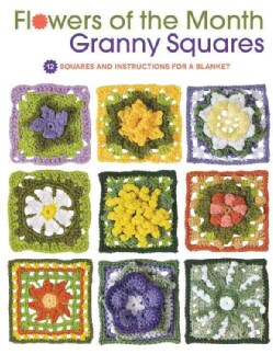 Flowers of the Month Granny Squares: 12 Squares and Instructions for a Blanket (Paperback)