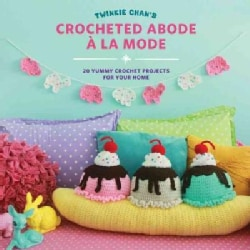 Twinkie Chan's Crocheted Abode a La Mode: 20 Yummy Crochet Projects for Your Home (Paperback)