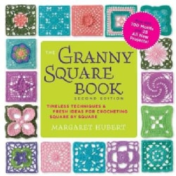 The Granny Square Book: Timeless Techniques & Fresh Ideas for Crocheting Square by Square: Now with 100 Motifs an... (Paperback)