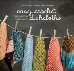 Easy Crochet Dishcloths: Learn to Crochet Stitch by Stitch With Modern Stashbuster Projects (Paperback)