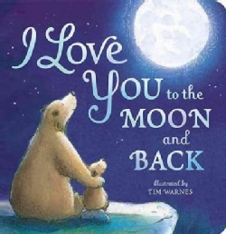 I Love You to the Moon and Back (Board book)
