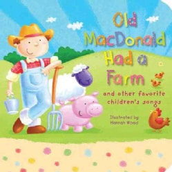 Old Macdonald Had a Farm: And Other Favorite Children's Songs (Board book)