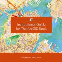 Instructional Guide for the ArcGIS Book (Paperback)