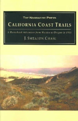 California Coast Trails: A Horseback Adventure from Mexico to Oregon in 1911 (Paperback)