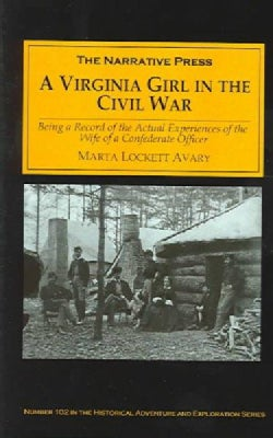 Virginia Girl in the Civil War: Being a Record of the Actual Experiences of the Wife of a Confederate Officer (Paperback)