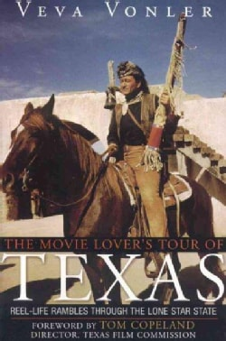 The Movie Lover's Tour of Texas: Reel-life Rambles Through the Lone Star State (Paperback)