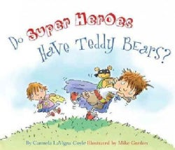 Do Super Heroes Have Teddy Bears? (Hardcover)