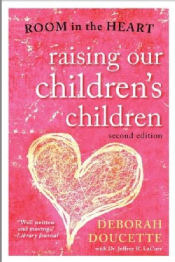 Raising Our Children's Children: Room in the Heart (Paperback)